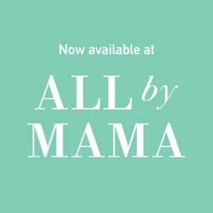 Now available at ALL by MAMA