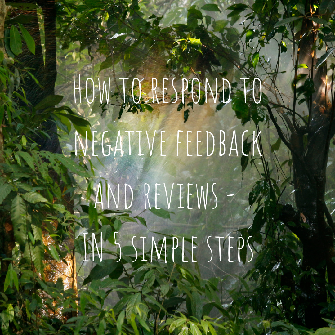How to respond to negative feedback and reviews – in 5 simple steps