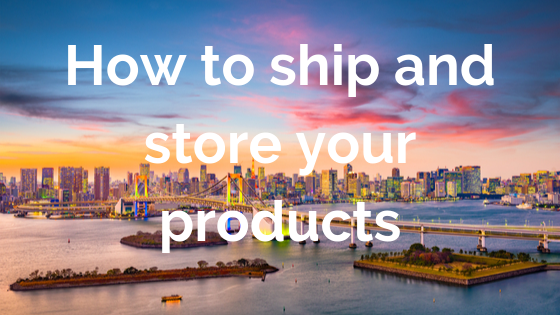How to ship and store your products