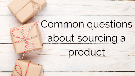 Common questions about sourcing a product
