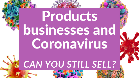 Products businesses and Coronavirus – can you still sell?