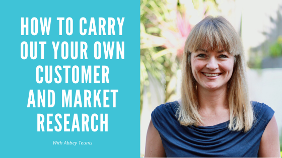 How to carry out your own customer and market research