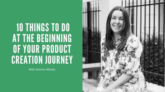 10 things to do at the beginning of your product creation journey