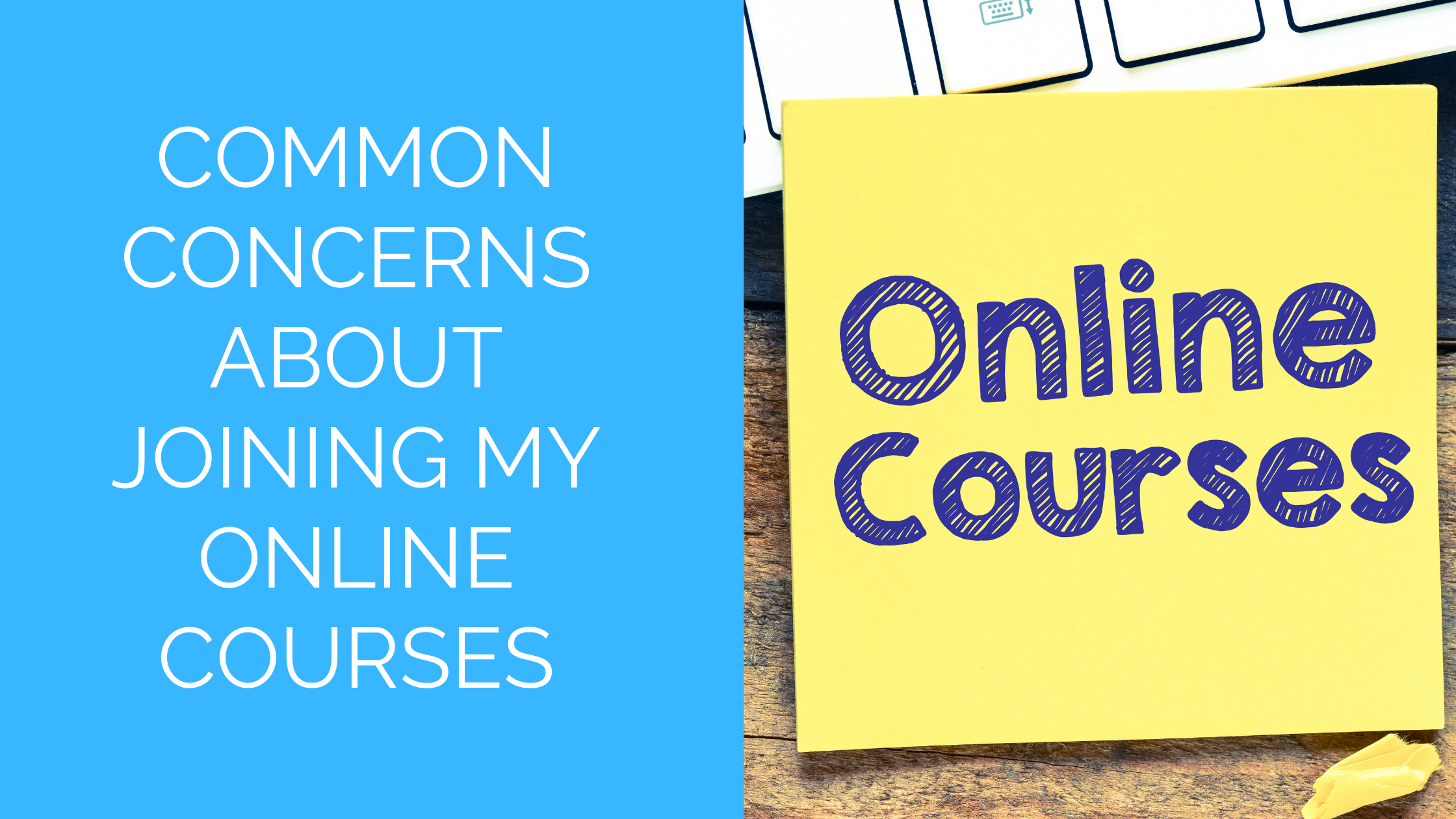 Common concerns about joining my online courses