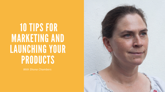 10 tips for marketing and launching your product