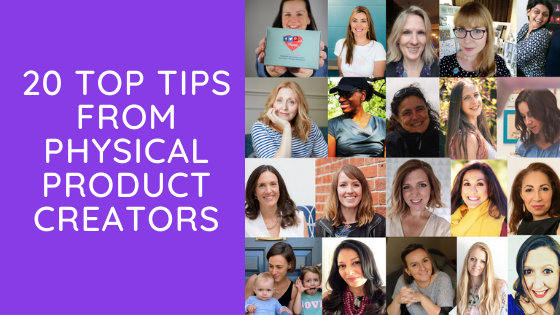 20 top tips from physical product creators – to help you succeed.
