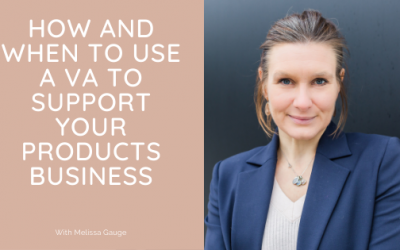 How and when to use a VA to support your products business