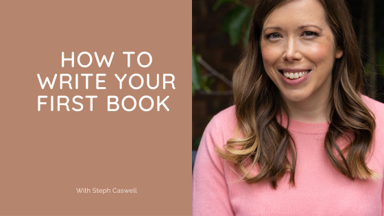 How to write your first book with Steph Caswell